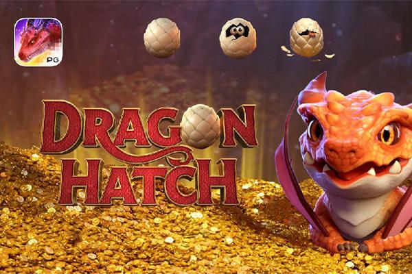 เกมสล็อตแตกง่าย - Dragon Hatch